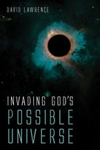 Invading God's Possible Universe