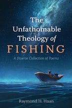 The Unfathomable Theology of Fishing