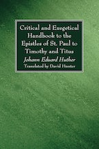Critical and Exegetical Handbook to the Epistles of St. Paul to Timothy and Titus