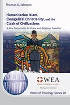 Humanitarian Islam, Evangelical Christianity, and the Clash of Civilizations