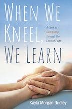 When We Kneel, We Learn