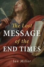 The Lost Message of the End Times