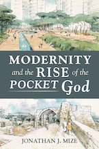 Modernity and the Rise of the Pocket God