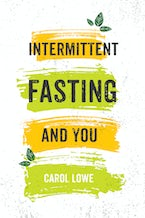 Intermittent Fasting and You