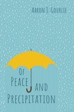 Of Peace and Precipitation