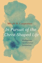 In Pursuit of the Christ-Shaped Life
