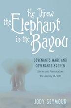 He Threw the Elephant in the Bayou