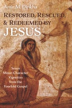 Restored, Rescued, and Redeemed by Jesus