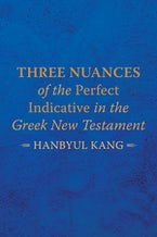 Three Nuances of the Perfect Indicative in the Greek New Testament