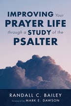 Improving Your Prayer Life through a Study of the Psalter