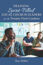 Training Spirit-Filled Local Church Leaders for the Twenty-First Century