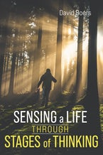 Sensing a Life through Stages of Thinking