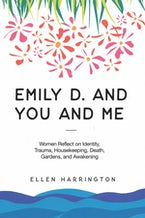 Emily D. and You and Me
