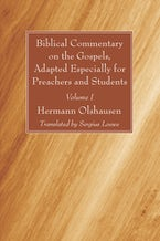 Biblical Commentary on the Gospels, Adapted Especially for Preachers and Students, Volume I