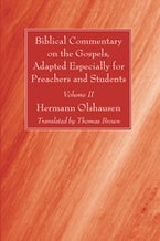 Biblical Commentary on the Gospels, Adapted Especially for Preachers and Students, Volume II