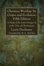 Christian Worship: Its Origin and Evolution, Fifth Edition