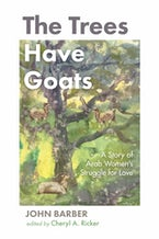The Trees Have Goats