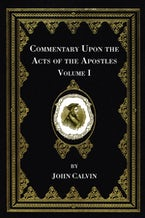 Commentary Upon the Acts of the Apostles, Volume One