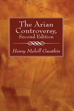 The Arian Controversy, Second Edition