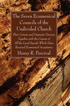 The Seven Ecumenical Councils of the Undivided Church