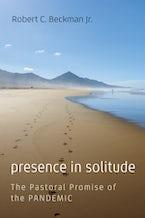 Presence in Solitude
