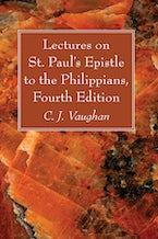 Lectures on St. Paul's Epistle to the Philippians, Fourth Edition