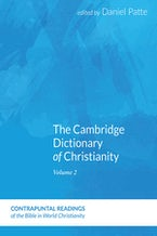 The Cambridge Dictionary of Christianity, Volume One