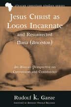 Jesus Christ as Logos Incarnate and Resurrected Nana (Ancestor)