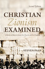 Christian Zionism Examined, Second Edition