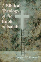 A Biblical Theology of the Book of Isaiah