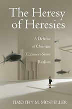 The Heresy of Heresies