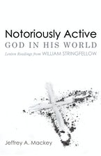 Notoriously Active—God in His World
