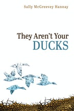 They Aren't Your Ducks