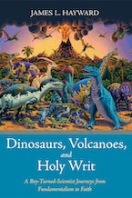 Dinosaurs, Volcanoes, and Holy Writ