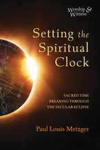Setting the Spiritual Clock
