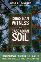 Christian Witness in Cascadian Soil