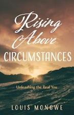 Rising Above Circumstances