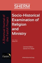 Socio-Historical Examination of Religion and Ministry, Volume 2, Issue 1