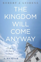 The Kingdom Will Come Anyway