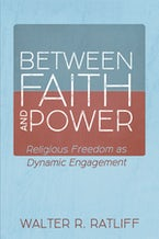 Between Faith and Power