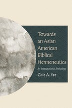 Towards an Asian American Biblical Hermeneutics