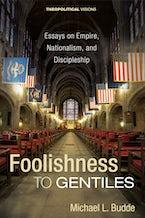 Foolishness to Gentiles