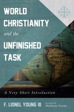 World Christianity and the Unfinished Task