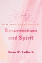 Resurrection and Spirit