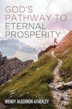 God's Pathway to Eternal Prosperity