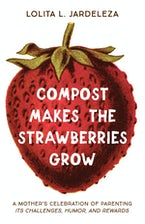Compost Makes the Strawberries Grow