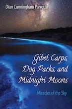 Gibel Carps, Dog Parks, and Midnight Moons