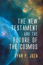 The New Testament and the Future of the Cosmos