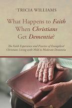 What Happens to Faith When Christians Get Dementia?