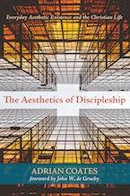 The Aesthetics of Discipleship